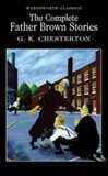 The Complete Father Brown Stories - Gilbert Keith Chesterton