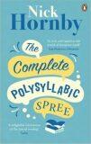 The Complete Polysyllabic Spree - Nick Hornby