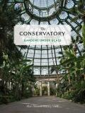 The Conservatory: A Celebration of Architecture, Nature, and Light - Alan Stein, Nancy Virts