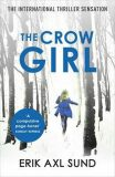 The Crow Girl - Erik Axl Sund