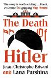 The Death of Hitler: The Final Word on the Ultimate Cold Case: The Search for Hitler's Body - Brisard Jean-Christophe, ...