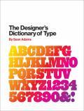 The Designer's Dictionary of Type - Sean Adams