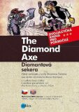 The Diamond Axe Diamantová sekera - Alena Kuzmová, ...