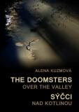 The Doomsters over the Valley / Sýčci nad kotlinou - Alena Kuzmová
