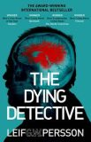 The Dying Detective - Leif G. W. Persson