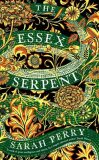 The Essex Serpent - Perry Sarah