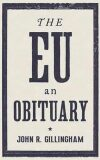 The EU - An Obituary - Gillingham
