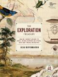 The Exploration Treasury: Amazing Journeys Around the World in Rare Artworks and Prints, Maps and Personal Narratives - Beau Riffenburgh