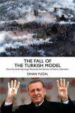 The Fall of the Turkish Model - Tugal Cihan
