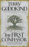 The First Confessor : Sword of Truth: The Prequel - Terry Goodkind