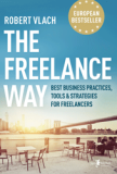 The Freelance Way (Best Business Practices, Tools & Strategies for Freelancers) - Robert Vlach