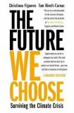 The Future We Choose: Surviving the Climate Crisis - Christiana Figueres, ...