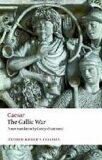 The Gallic War (Oxford World´s Classics New Edition) - Gaius Iulius Caesar