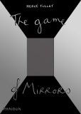 The Game of Mirrors  (bazar) - Herve Tullet