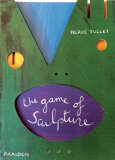 The Game of Sculpture - Herve Tullet