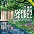 The Garden Source: Inspirational Design Ideas for Gardens and Landscapes - Anna Jones