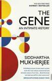 The Gene : An Intimate History - Siddhartha Mukherjee