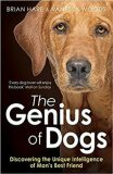 The Genius of Dogs: Discovering the Unique Intelligence of Man's Best Friend - Brian Hare