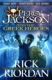 The Greek Heroes - Percy Jackson - Rick Riordan