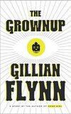 The Grownup - A Gillian Flynn Short - Gillian Flynnová