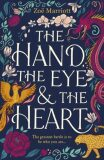 The Hand, the Eye and the Heart - Zoe Marriott