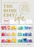 The Home Edit Life: The Complete Guide to Organizing Absolutely Everything at Work, at Home and On the Go - Clea Shearer, Joanna Teplin
