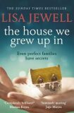 The House We Grew Up In - Lisa Jewellová