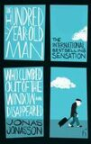 The Hundred-Year-Old Man - Who Climbed Out of the Window and Disappeared - Jonas Jonasson
