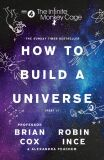 The Infinite Monkey Cage: How To Build A Universe - Brian Cox, Robin Ince