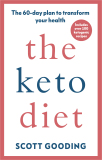 The Keto Diet: A 60-day protocol to boost your health - Scott Gooding