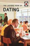 The Ladybird Book Of Dating - Jason Hazeley