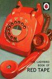 The Ladybird Book Of Red Tape - Jason Hazeley