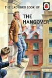 The Ladybird Book Of The Hangover - Jason Hazeley