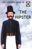 The Ladybird Book Of The Hipster - Jason Hazeley