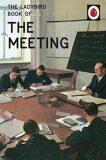 The Ladybird Book Of The Meeting - Jason Hazeley