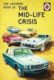 The Ladybird Book Of The Mid-Life Crisis - Jason Hazeley