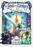 The Land of Stories: Worlds Collide: Book 6 - Chris Colfer
