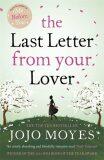 The Last Letter from Your Lover - Jojo Moyes
