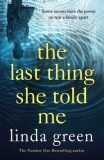 The Last Thing She Told Me - Linda Greenová