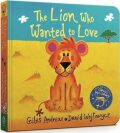 The Lion Who Wanted To Love : Board Book - Giles Andreae