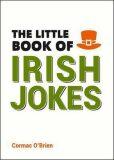 The Little Book of Irish Jokes - O´Brian Cormac