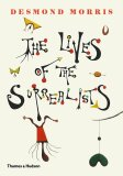The Lives of the Surrealists - Desmond Morris