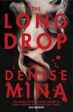 The Long Drop - Denise Mina