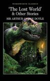 The Lost World & Other Stories - Arthur Conan Doyle