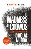 The Madness of Crowds : Gender, Race and Identity - Douglas Murray
