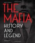 The Mafia: History and Legend - Marco Gasparini