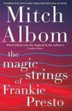 The Magic Strings of Frankie Presto - Mitch Albom