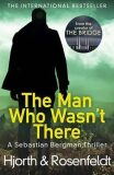 The Man Who Wasn´t There - Michael Hjorth, ...