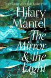 The Mirror and the Light - Hilary Mantelová
