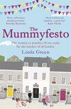 The Mummyfesto - Linda Greenová